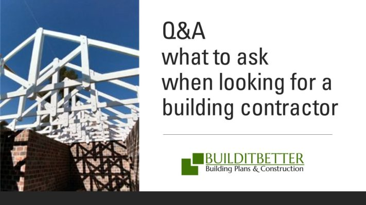what to ask your building contractor